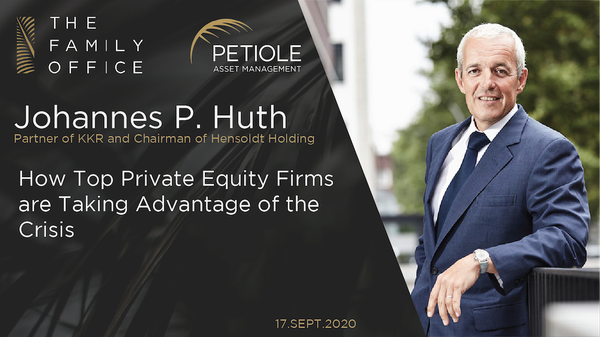 Johannes P. Huth | Navigating The Storm Of European Private Markets